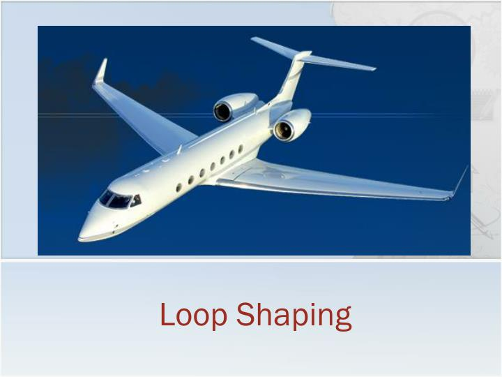 loop shaping n.