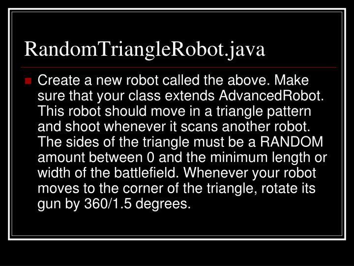 RandomTriangleRobot.java