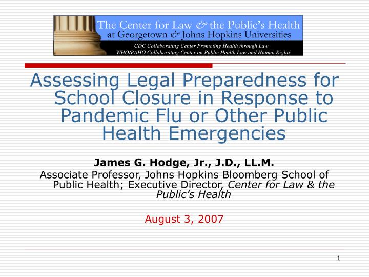 Assessing Legal Preparedness for School Closure in Response to Pandemic Flu or Other Public Health E...