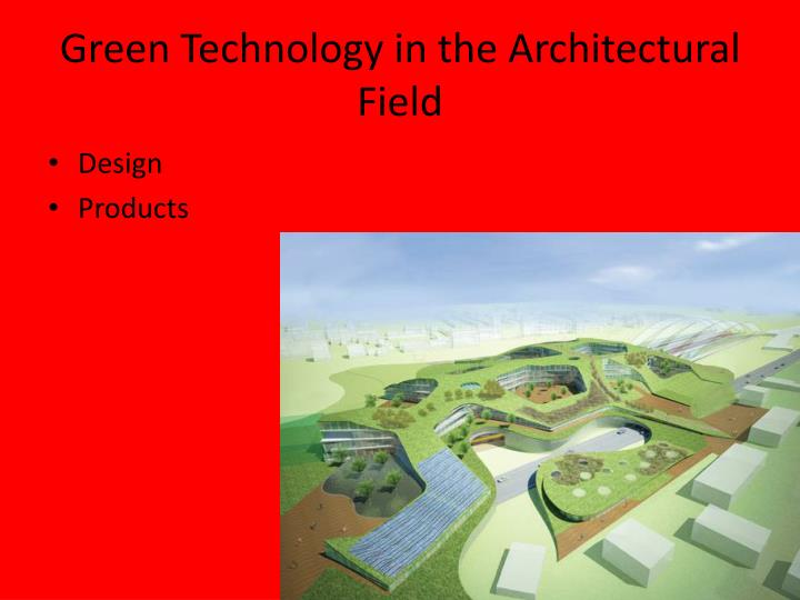 Green Technology in the Architectural Field