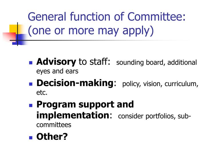 General function of Committee:  (one or more may apply)