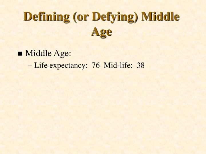 Defining or defying middle age