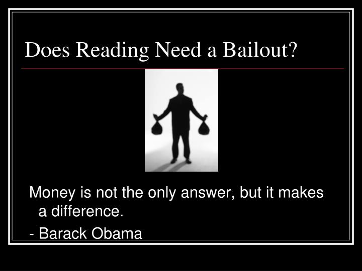 Does Reading Need a Bailout?