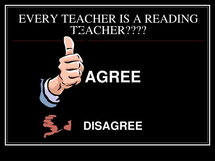 EVERY TEACHER IS A READING TEACHER????