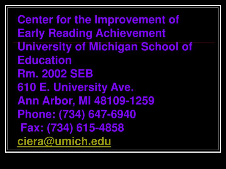 Center for the Improvement of Early Reading Achievement University of Michigan School of Education