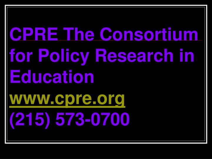 CPRE The Consortium for Policy Research in Education