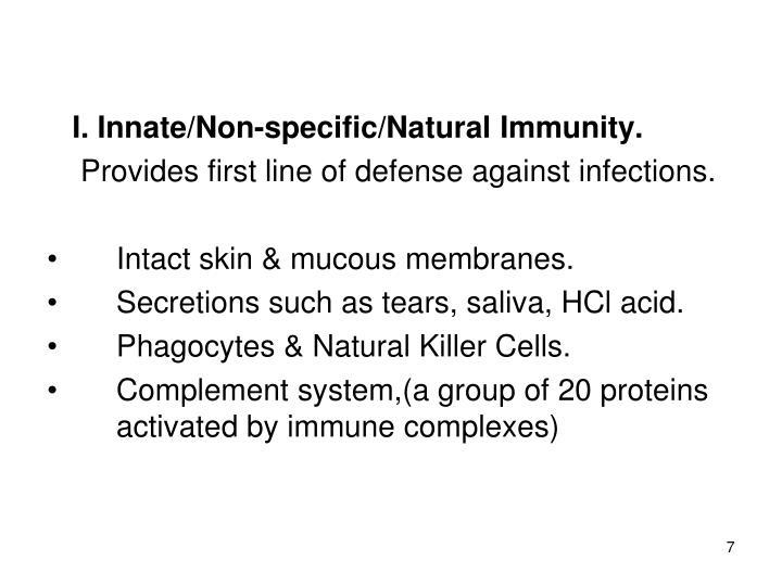 I. Innate/Non-specific/Natural Immunity.