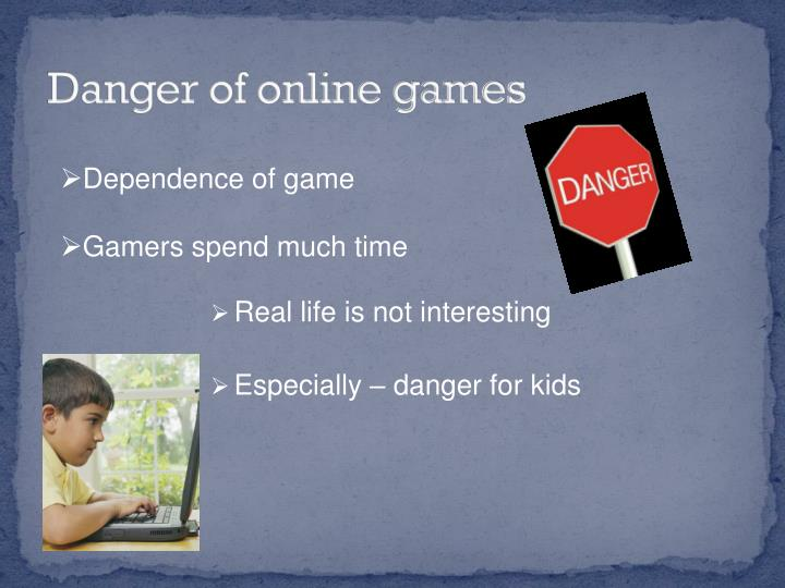 Danger of online games