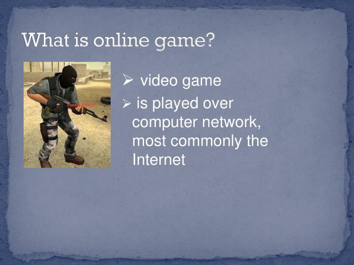 What is online game