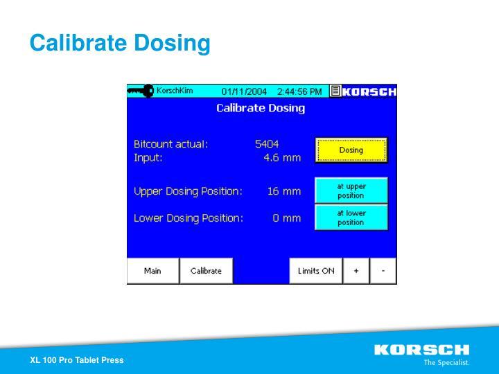 Calibrate Dosing