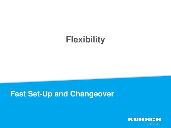 Fast Set-Up and Changeover