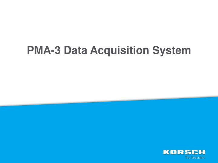 PMA-3 Data Acquisition System