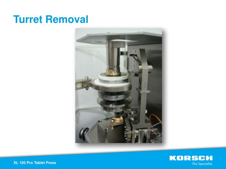Turret Removal