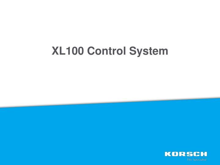 XL100 Control System