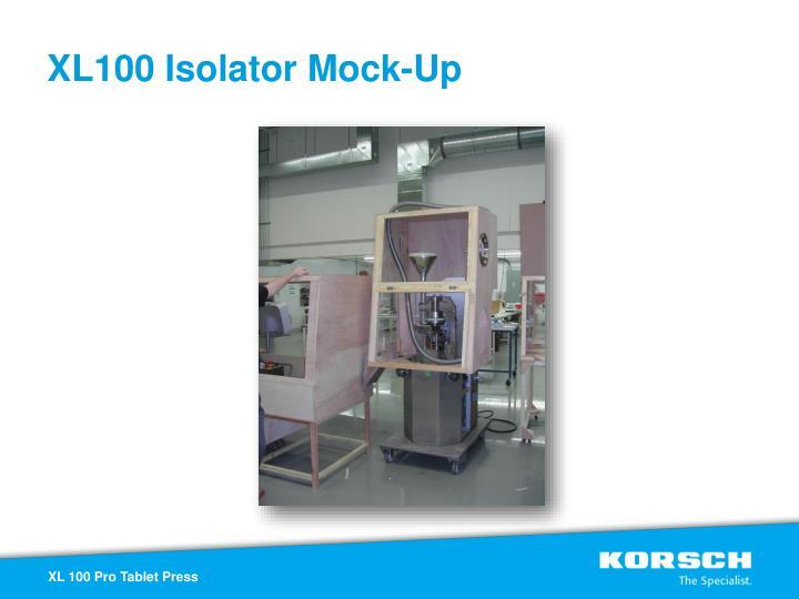 XL100 Isolator Mock-Up