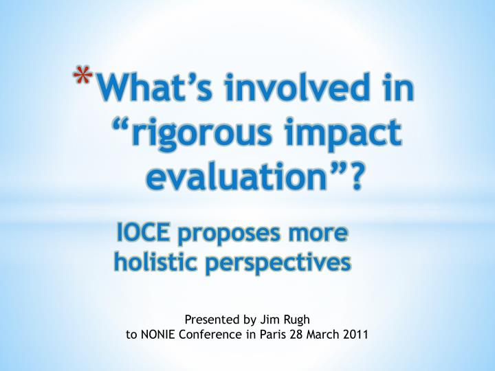 What s involved in rigorous impact evaluation