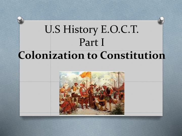 u s history e o c t part i colonization to constitution n.