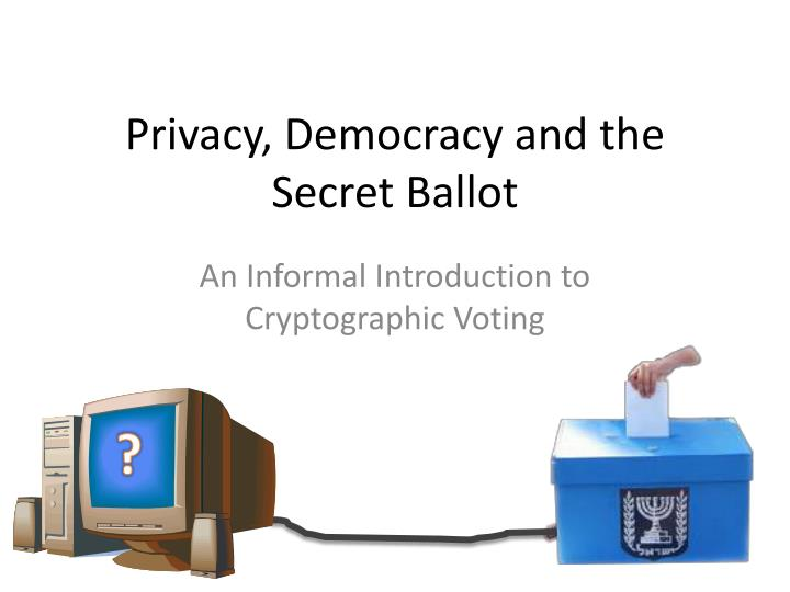 privacy democracy and the secret ballot n.