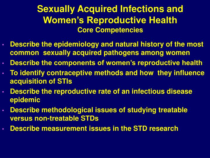 Sexually acquired infections and women s reproductive health core competencies