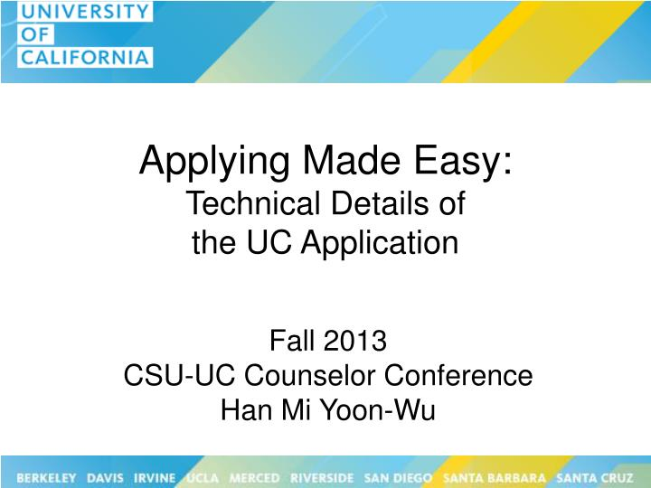 applying made easy technical details of the uc application n.