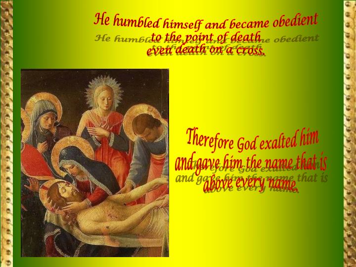 He humbled himself and became obedient