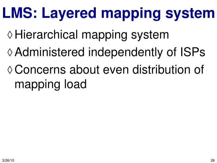 LMS: Layered mapping system