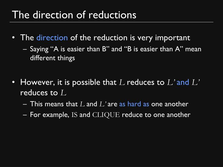 The direction of reductions