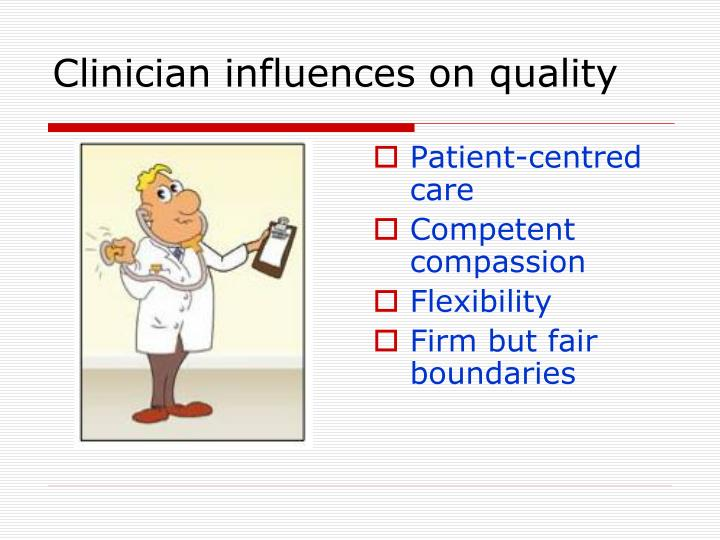 Clinician influences on quality