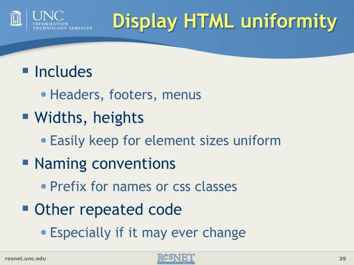 Display HTML uniformity