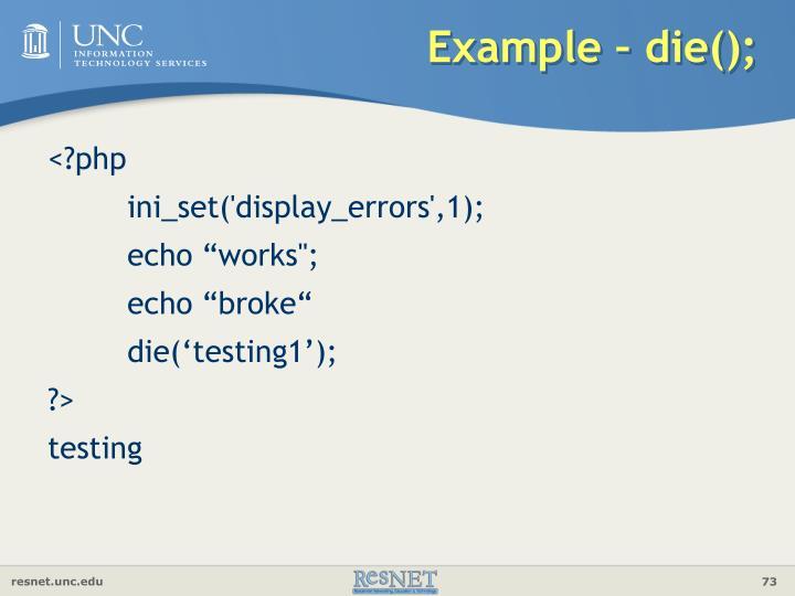 Example – die();
