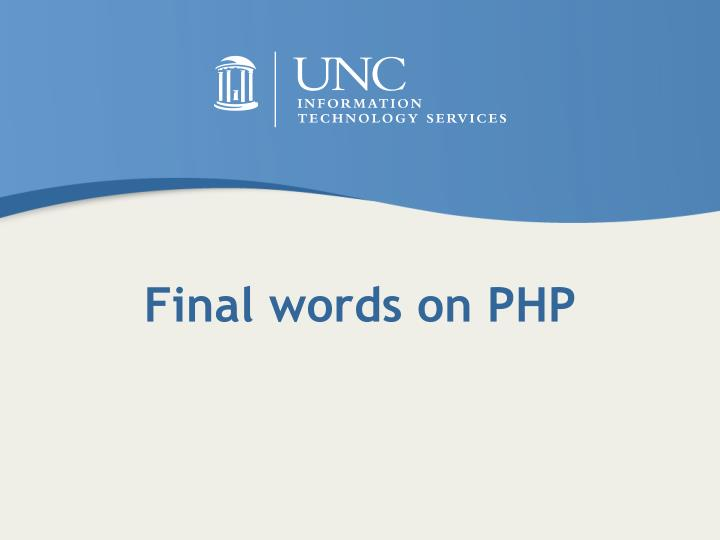 Final words on PHP