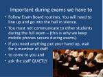 important during exams we have to