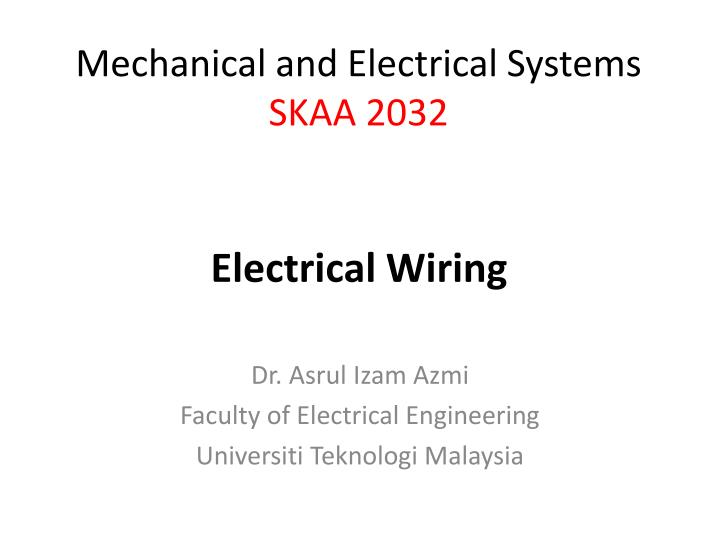 Marvelous Ppt Dr Asrul Izam Azmi Faculty Of Electrical Engineering Wiring 101 Archstreekradiomeanderfmnl