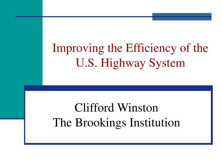 improving the efficiency of the u s highway system n.