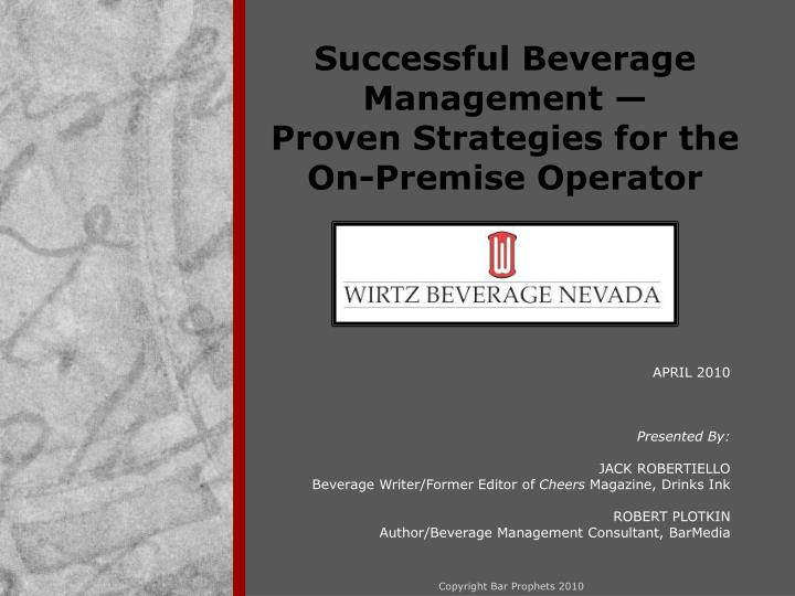 successful beverage management proven strategies for the on premise operator n.