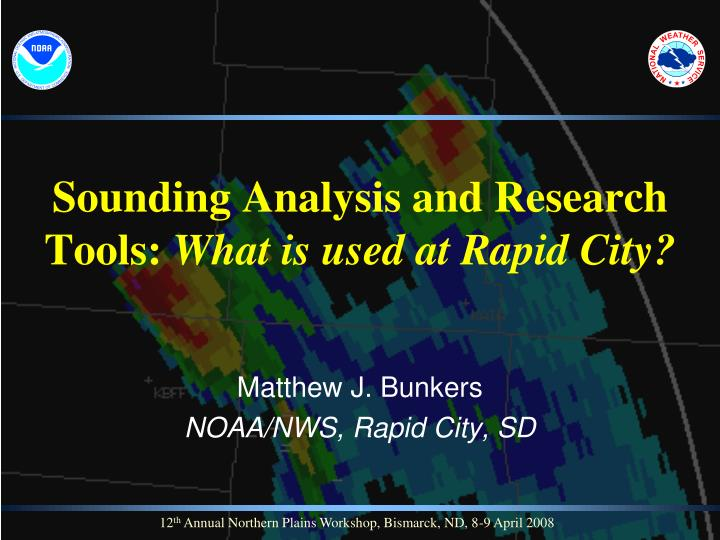 sounding analysis and research tools what is used at rapid city n.