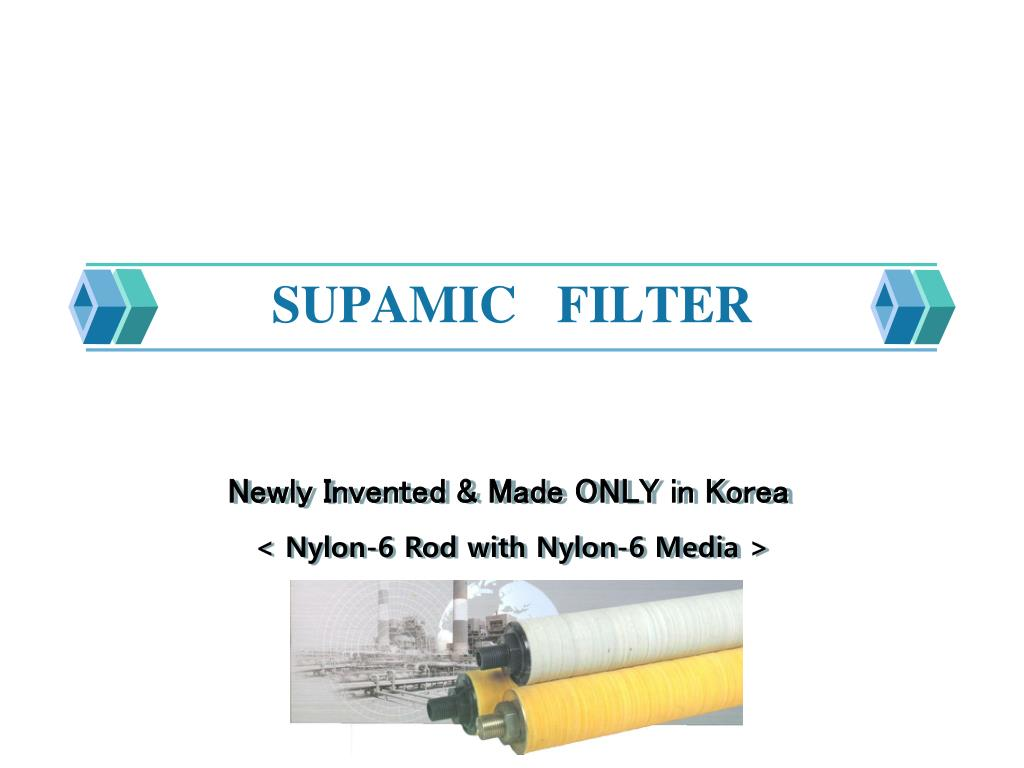 Ppt Supamic Filter Powerpoint Presentation Id2401331 Process Flow Diagram Nylon 6 N