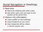 social navigation in dwellings