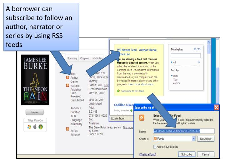 A borrower can subscribe to follow an author, narrator or series by using RSS feeds