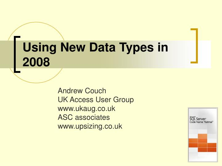 Using new data types in 2008