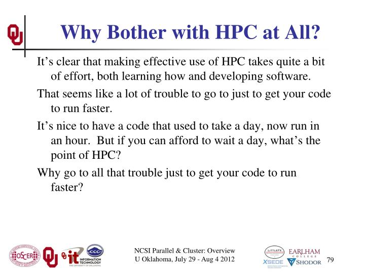 Why Bother with HPC at All?