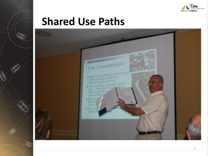 Shared use paths