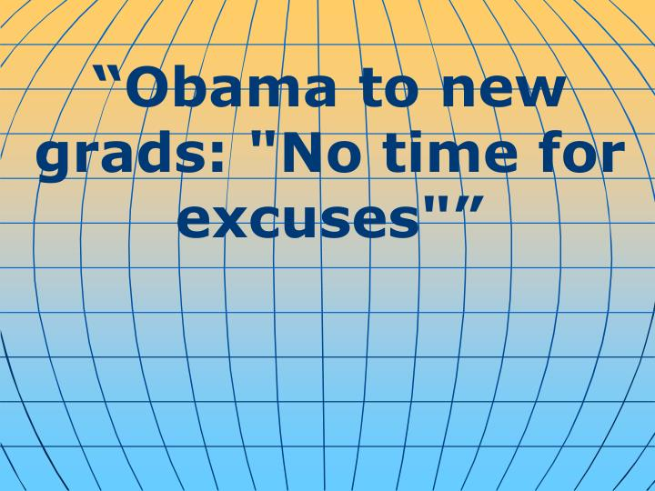 """""""Obama to new grads: """"No time for excuses"""""""""""