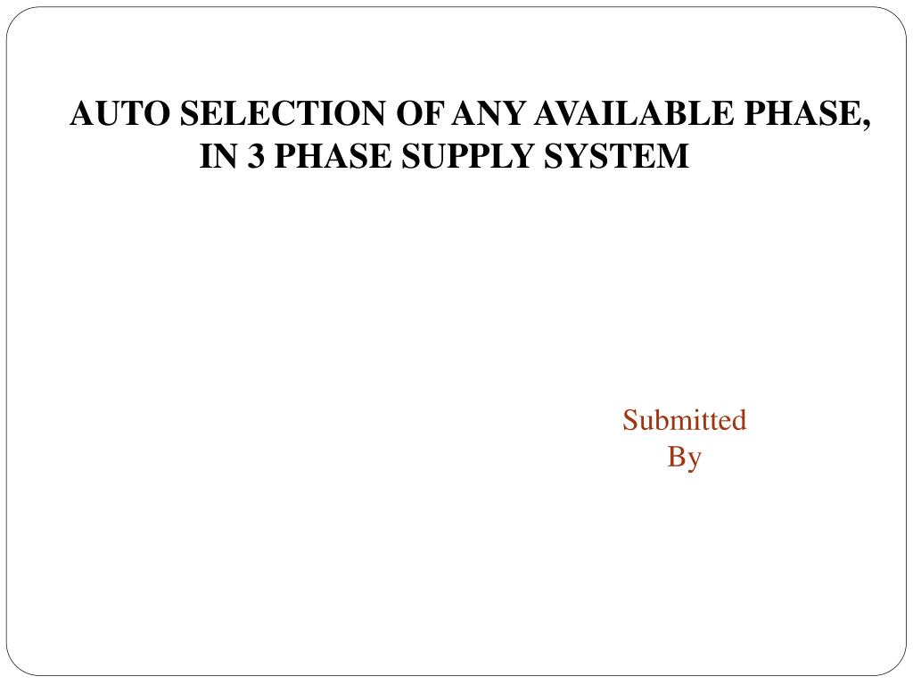 Ppt Auto Selection Of Any Available Phase In 3 Supply Ic Uln2003 Slide1 N