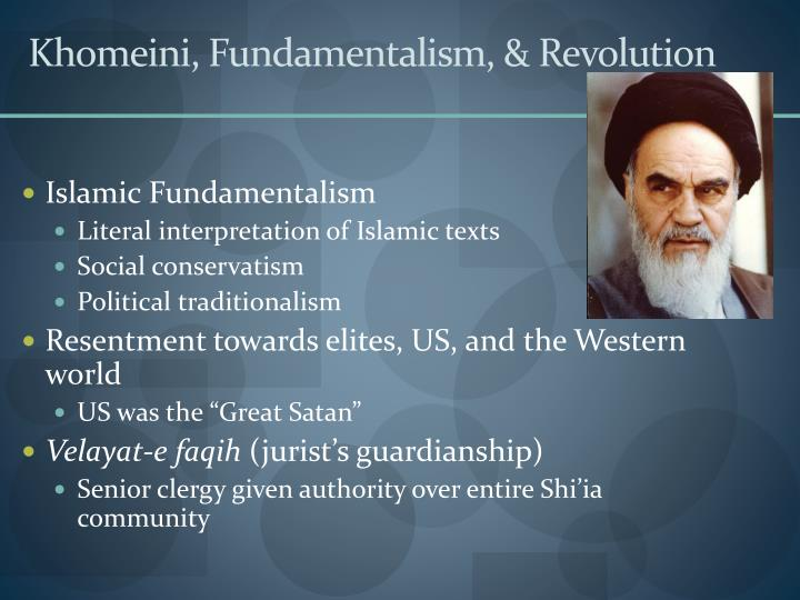 Khomeini, Fundamentalism, & Revolution