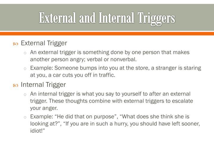 External and Internal Triggers