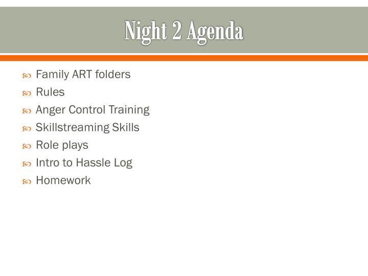 Night 2 agenda