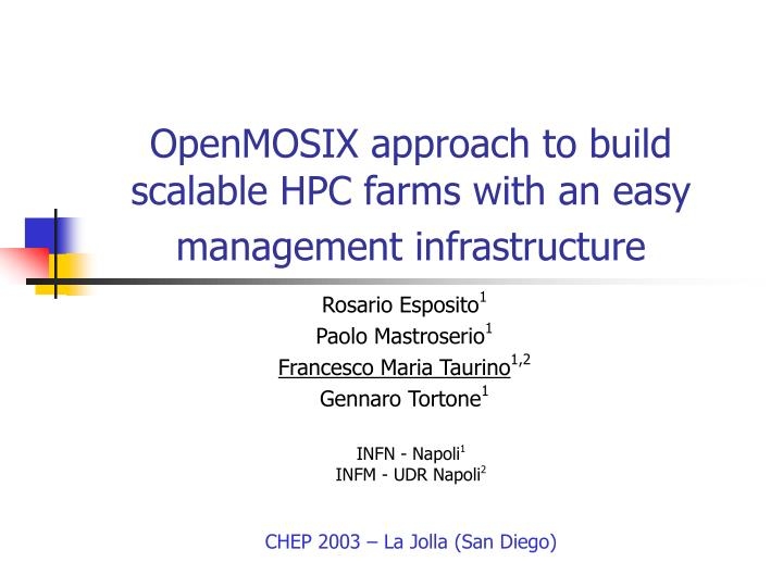openmosix approach to build scalable hpc farms with an easy management infrastructure n.