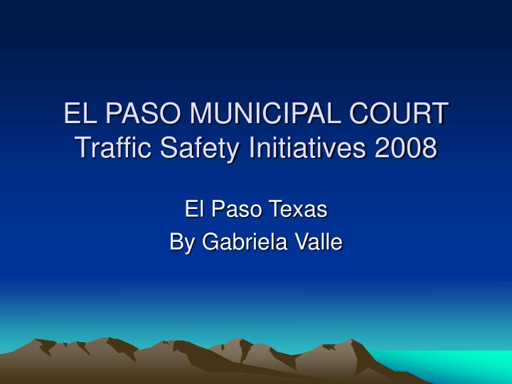 el paso municipal court traffic safety initiatives 2008 n.