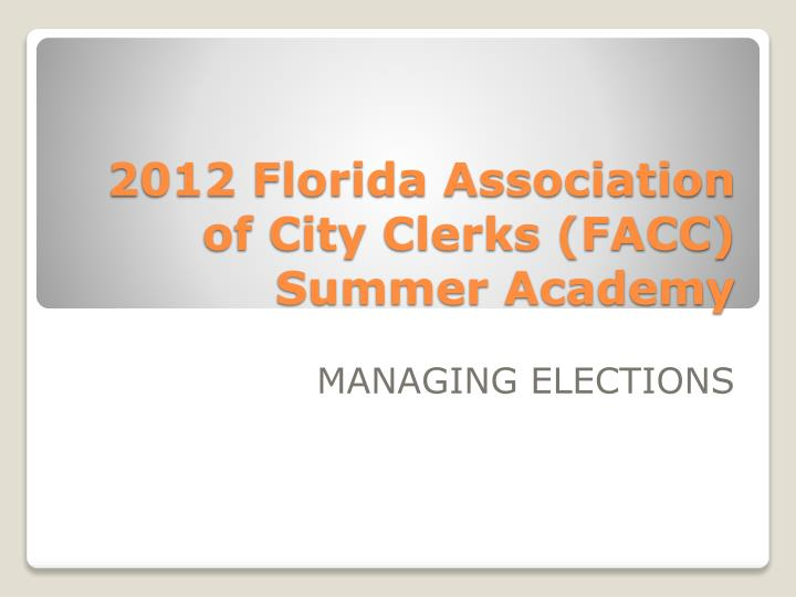 2012 florida association of city clerks facc summer academy n.